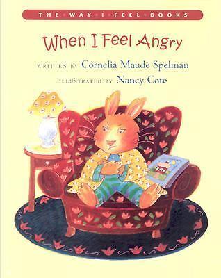 When I Feel Angry (The Way I Feel Books) Spelman, Cornelia Maude Paperback