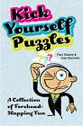 Kick Yourself Puzzles: A Collection of Forehead-slapping Fun by Paul Sloane, Des MacHale (Paperback, 2013)
