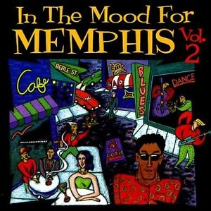In the Mood for Memphis, Vol. 2 by Various Artists (CD, Dec-2005, Inside) NEW