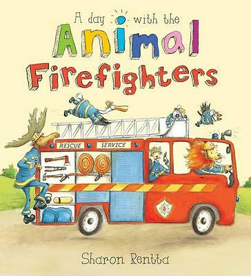 (Good)-A Day with the Animal Firefighters (Paperback)-Rentta, Sharon-1407116452