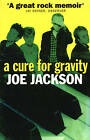 A Cure for Gravity by Joe Jackson (Paperback, 2012)