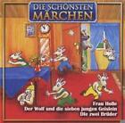 Frau Holle / Der Wolf und die sieben Geislein / Die zwei Brüder, 1 Audio-CD (2007)