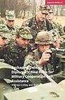 Reshaping Defence Diplomacy: New Roles for Military Cooperation and Assistance by Anthony C. Forster, Andrew Cottey (Paperback, 2005)