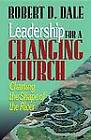 Leadership for a Changing Church: Charting the Shape of the River by Robert Dale (Paperback, 1998)