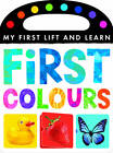 My First Lift and Learn: First Colours by Little Tiger Press (Novelty book, 2013)