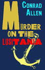Murder on the Lusitania by Conrad Allen (Paperback, 2013)
