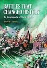 Battles That Changed History: An Encyclopedia of World Conflict by Spencer C. Tucker (Hardback, 2010)
