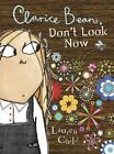 Clarice Bean: Don't Look Now by Lauren Child (2007, Hardcover)