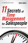 11 Secrets of Time Management for Sales People: Gain the Competitive Edge and Make Every Second Count by Dave Kahle (Paperback, 2013)