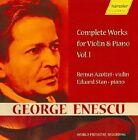 George Enescu - : Complete Works for Violin & piano, Vol. 1 (2007)