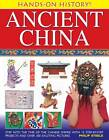 Hands on History! Ancient China: Step into the Time of the Chinese Empire, with 15 Step-by-step Projects and Over 300 Exciting Pictures by Philip Steele (Hardback, 2013)