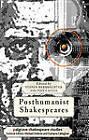 Posthumanist Shakespeares by Palgrave Macmillan (Hardback, 2012)