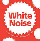 White Noise: A Pop-Up Book for Children of All Ages by David A Carter (Board book)