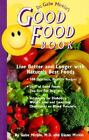 Dr. Gabe Mirkin's Good Food Book : Live Better and Longer with Nature's Best Foods by Gabe Mirkin and Diana Mirkin (2001, Paperback)