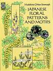 Japanese Floral Patterns and Motifs by Madeleine Orban-Szontagh (Paperback, 1991)