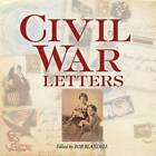 Civil War Letters: From Home, Camp & Battlefield by Dover Publications Inc. (Paperback, 2012)