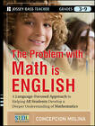 The Problem with Math is English: A Language-Focused Approach to Helping All Students Develop a Deeper Understanding of Mathematics by Concepcion Molina (Paperback, 2012)