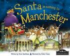 Santa is Coming to Manchester by Steve Smallman (Hardback, 2011)
