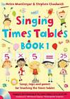 Singing Times Tables Book 1: Songs, Raps and Games for Teaching the Times Tables: Book 1 by Stephen Chadwick, Helen MacGregor (Paperback, 2013)