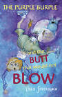 The Purple Burple and the Butt that would not Blow by Laila Savolainen (Paperback, 2010)