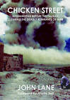 Chicken Street: Afghanistan Before the Taliban: Clearing the Deadly Remnants of War by John Lane (Paperback, 2013)