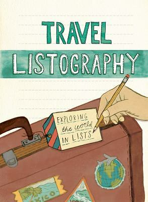 Travel Listography : Exploring the World in Lists by Lisa Nola (2013, Record...