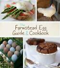 The Farmstead Egg Guide and Cookbook by Terry Blonder Golson (Paperback, 2014)