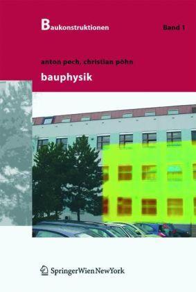 Baukonstruktionen, Baukonstruktionen, Bd. 1: Bauphysik 3211214968