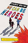 We Can be Heroes by Catherine Bruton (Paperback, 2011)