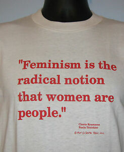 Feminism-is-the-Radical-Notion-that-Women-are-People-Unisex-t-shirt-NEW