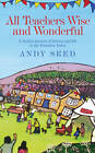 All Teachers Wise and Wonderful by Andy Seed (Hardback, 2012)