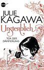 Unsterblich - Tor der Dämmerung von Julie Kagawa (2013, Gebundene Ausgabe)