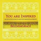 You are Inspired: An Intuitive Guide to Living with Meaning & Purpose by Belinda Grace (CD-Audio, 2009)