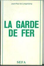 La Garde de fer ou l'histoire d'une bande d'assassins par J P Longchamp ed SEFA