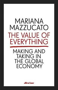 The-Value-of-Everything-by-Mariana-Mazzucato