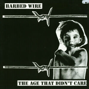 Barbed Wire - The Age That Didn't Care (Vinyl LP - 2014 - IT - Reissue)