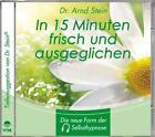 In 15 Minuten frisch und ausgeglichen von Arnd Stein (1994)