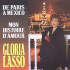 De Paris a Mexico: Mon Histoire D'amour by Gloria Lasso (CD, Feb-1997, Orfeon)