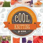 Cool Knitting for Kids:: A Fun and Creative Introduction to Fiber Art von Alex Kuskowski (2014, Gebundene Ausgabe)