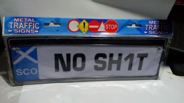 Car, truck, number plate style window sign. NO SH1T. Scotland. Black on white