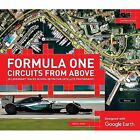 Formula One Circuits from Above with Google Earth by Bruce Jones (Hardback, 2016)
