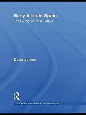 NEW - Early Islamic Spain: The History of Ibn al-Qutiyah by James, David