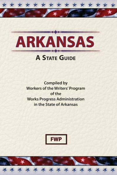 Arkansas: A Guide To The State