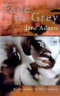 Fade to Grey by Jane Adams (Paperback, 1999)