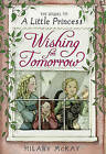 Wishing for Tomorrow: The Sequel to A Little Princess by Hilary McKay (Hardback, 2010)