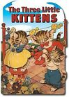 The Three Little Kittens by Green Tiger Press(WA) (Paperback / softback, 2009)