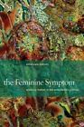 The Feminine Symptom: Aleatory Matter in the Aristotelian Cosmos by Emanuela Bianchi (Paperback, 2014)