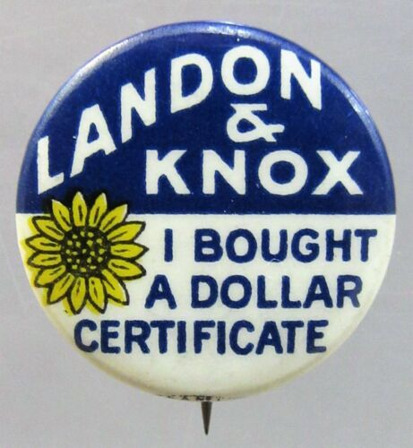 1936 LANDON & KNOX I BOUGHT A DOLLAR CERTIFICATE! pinback button +