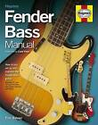 Fender Bass Manual: How to Buy, Maintain and Set Up the Fender Bass Guitar by Paul Balmer (Hardback, 2010)