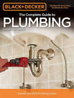 Black & Decker the Complete Guide to Plumbing by Editors of Cool Springs Press (Paperback, 2015)